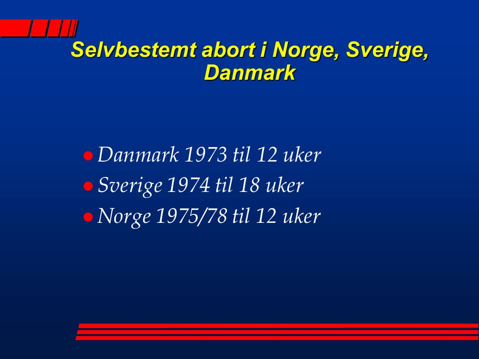 Selvbestemt abort i Norge, Sverige, Danmark