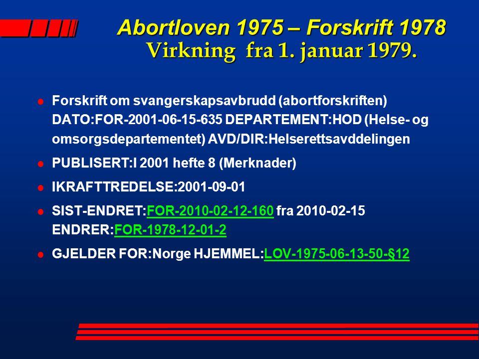 Abortloven 1975 – Forskrift 1978 Virkning fra 1. januar 1979.