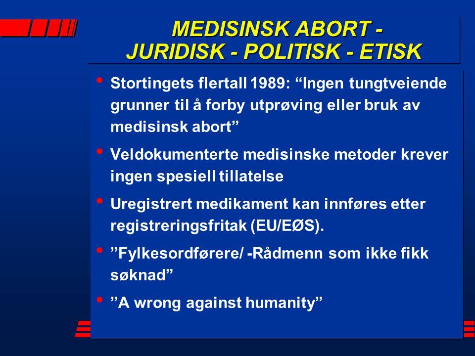 MEDISINSK ABORT - JURIDISK - POLITISK - ETISK