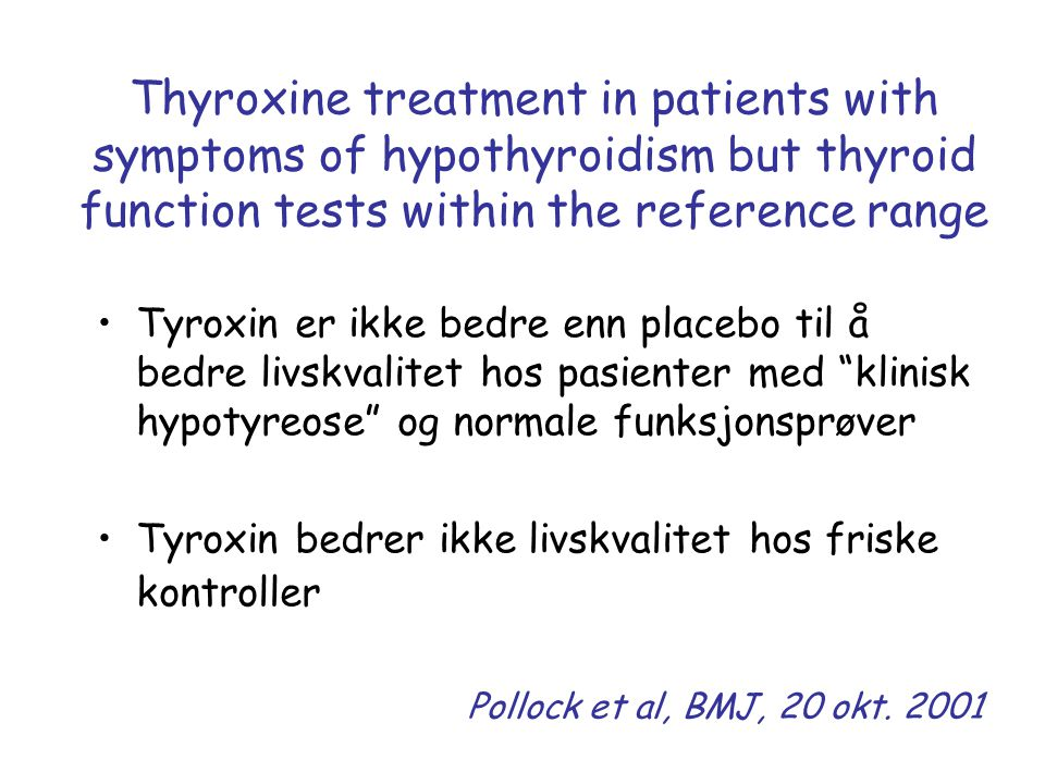 Thyroxine treatment in patients with symptoms of hypothyroidism but thyroid function tests within the reference range