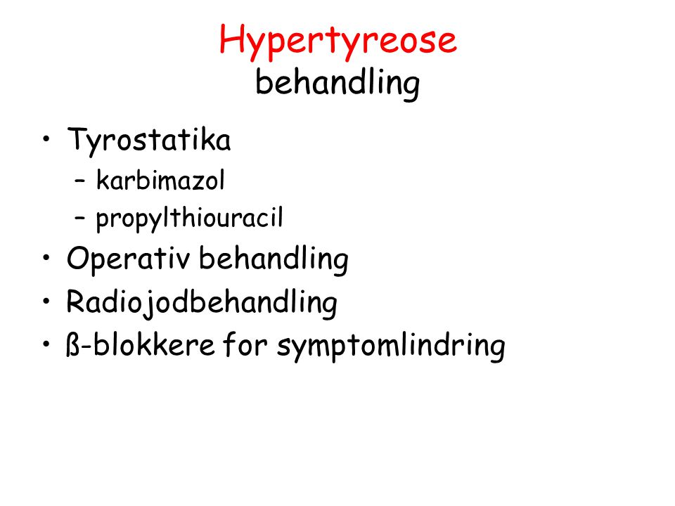 Hypertyreose behandling