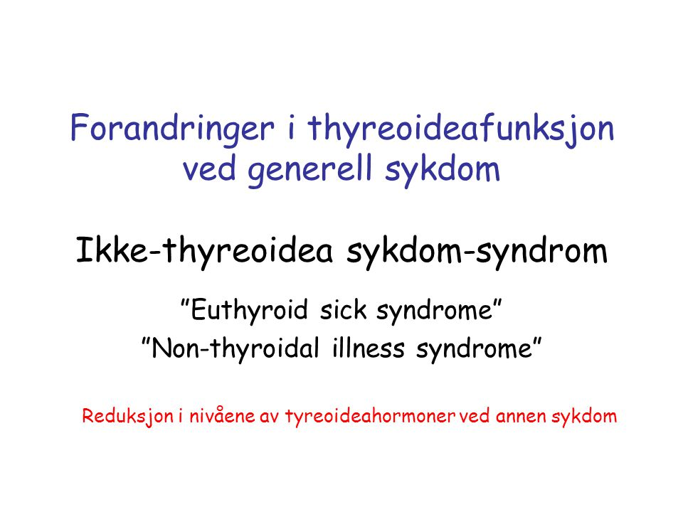 Euthyroid sick syndrome Non-thyroidal illness syndrome