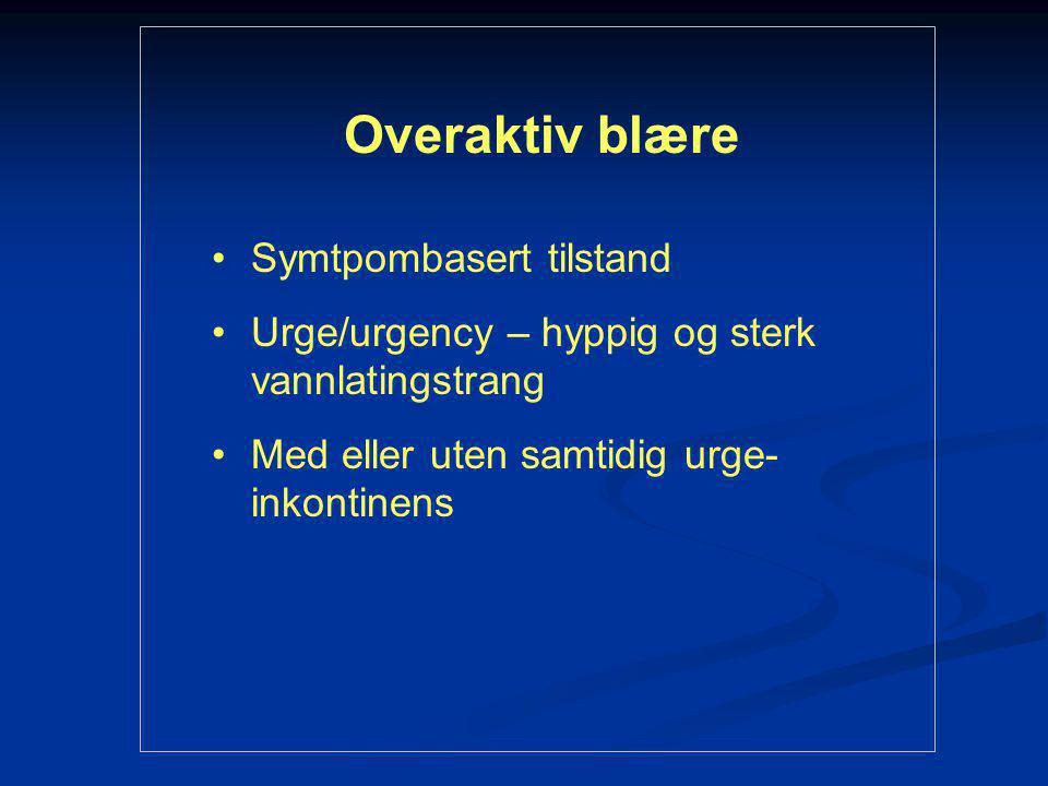 Overaktiv blære Symtpombasert tilstand