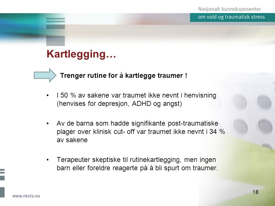 Kartlegging… Trenger rutine for å kartlegge traumer !
