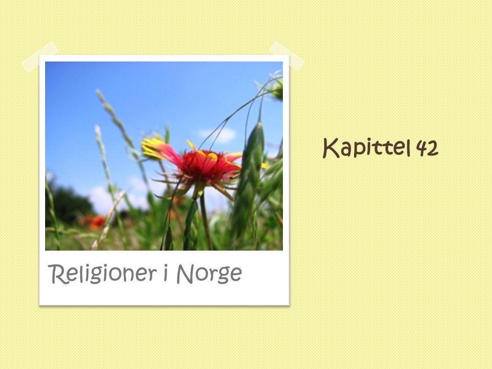 Kapittel 42 Religioner i Norge