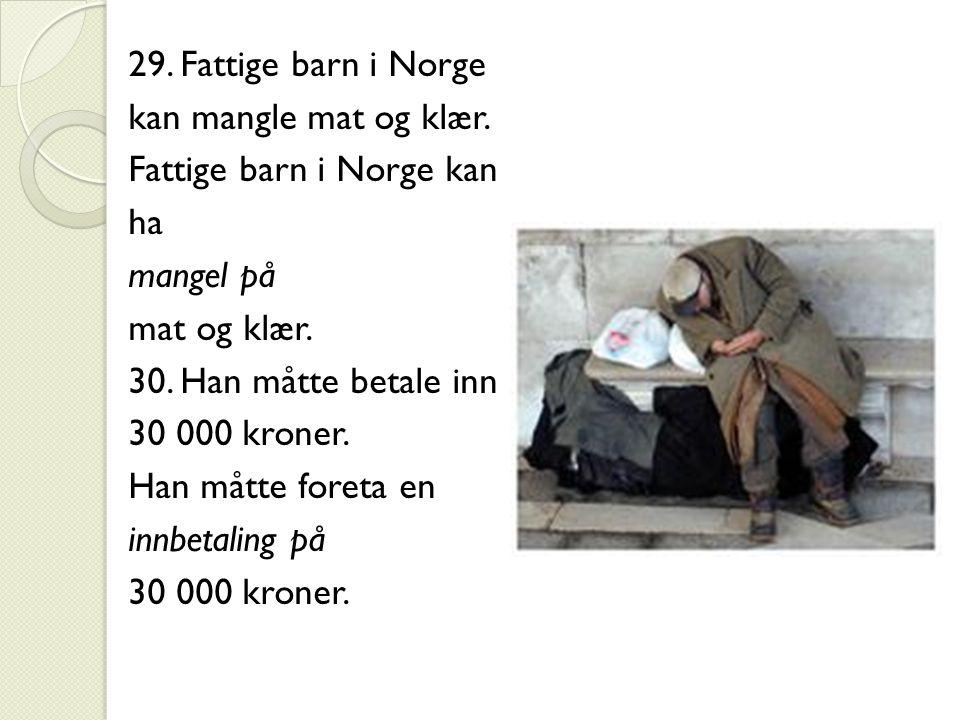 29. Fattige barn i Norge kan mangle mat og klær