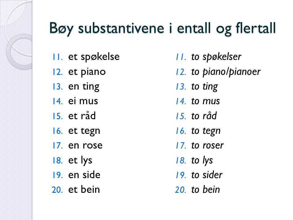 Bøy substantivene i entall og flertall