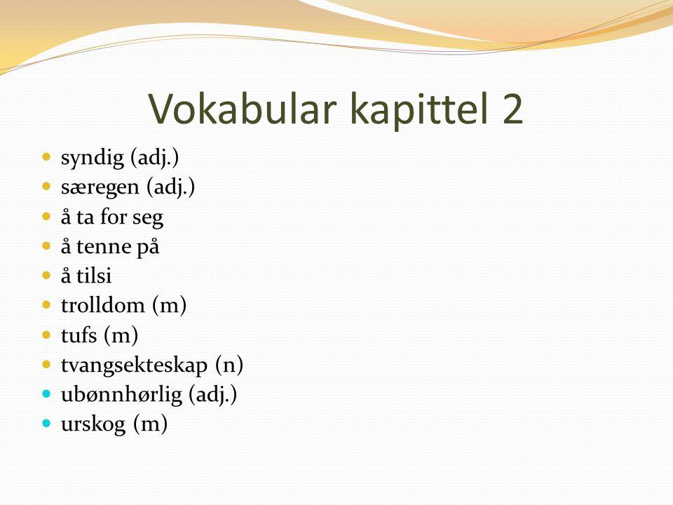 Vokabular kapittel 2 syndig (adj.) særegen (adj.) å ta for seg