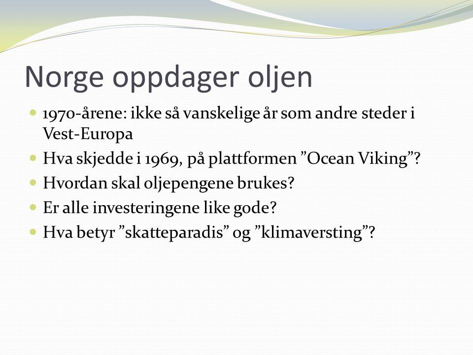 Norge oppdager oljen 1970-årene: ikke så vanskelige år som andre steder i Vest-Europa. Hva skjedde i 1969, på plattformen Ocean Viking