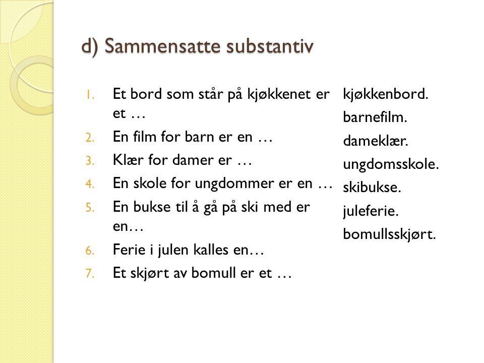 d) Sammensatte substantiv