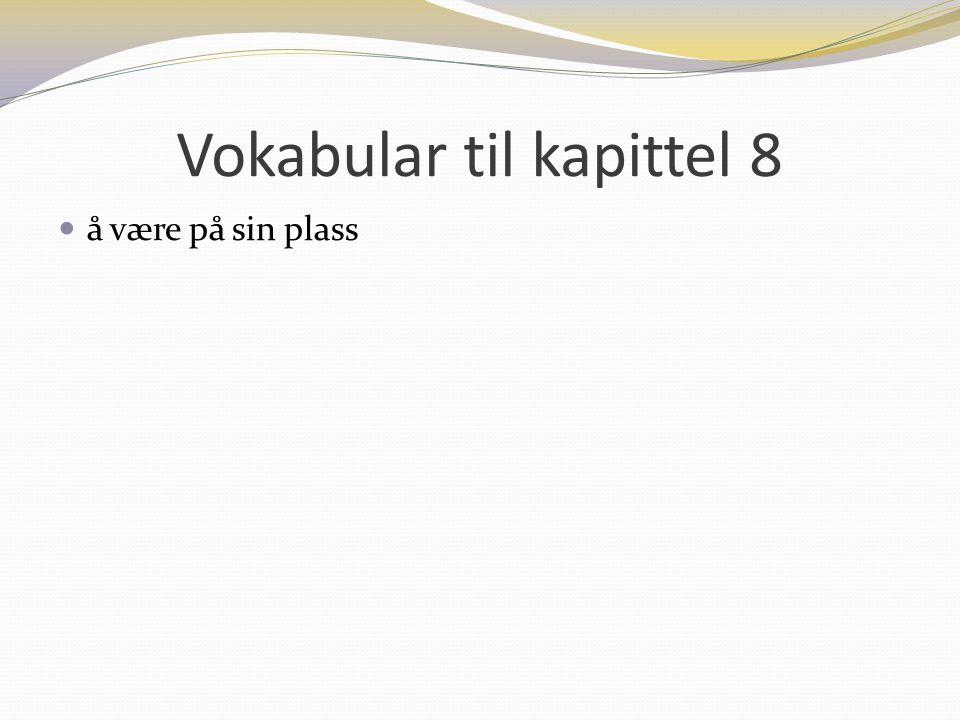 Vokabular til kapittel 8