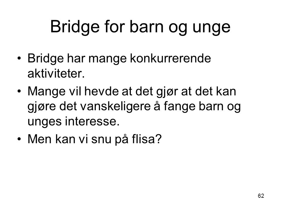 Bridge for barn og unge Bridge har mange konkurrerende aktiviteter.