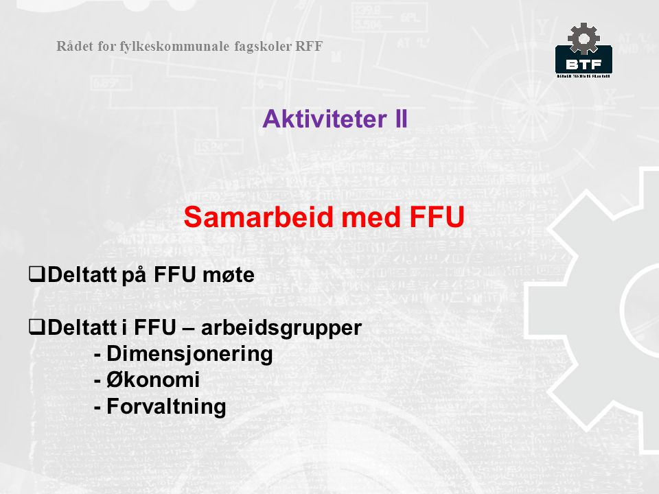 Samarbeid med FFU Aktiviteter II Deltatt på FFU møte