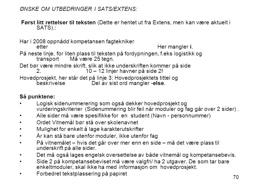 ØNSKE OM UTBEDRINGER I SATS/EXTENS: