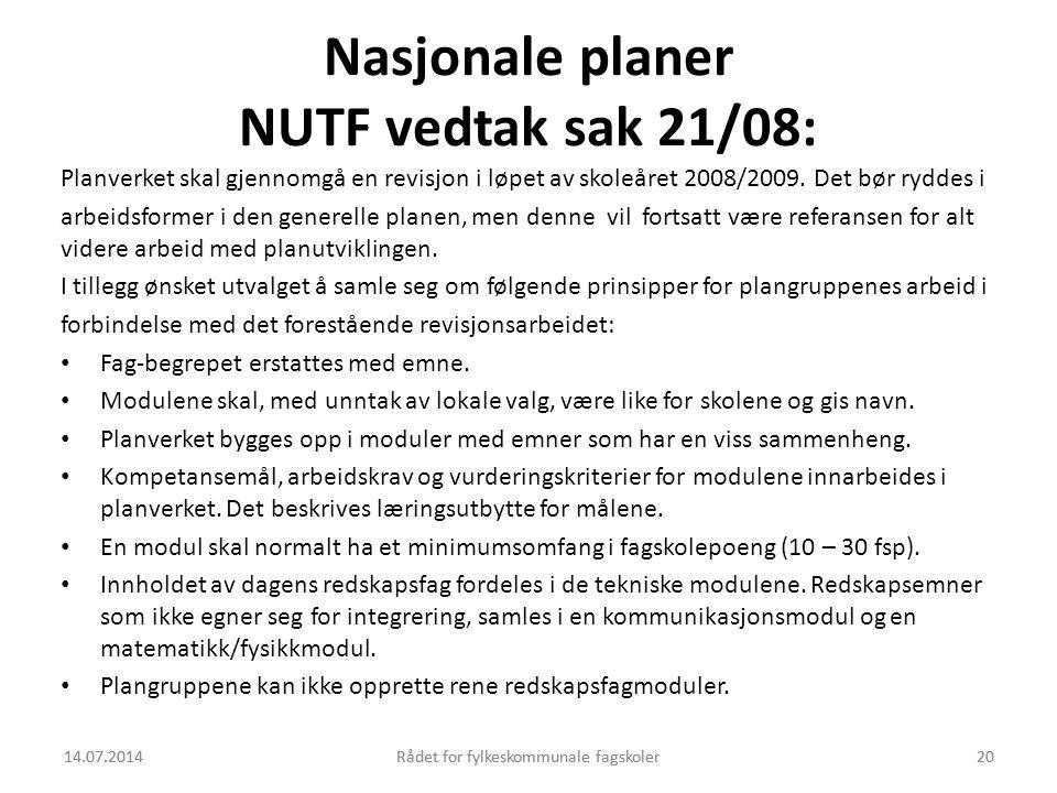 Nasjonale planer NUTF vedtak sak 21/08: