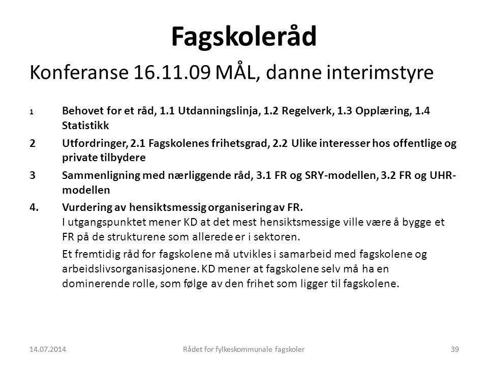 Fagskoleråd Konferanse 16.11.09 MÅL, danne interimstyre