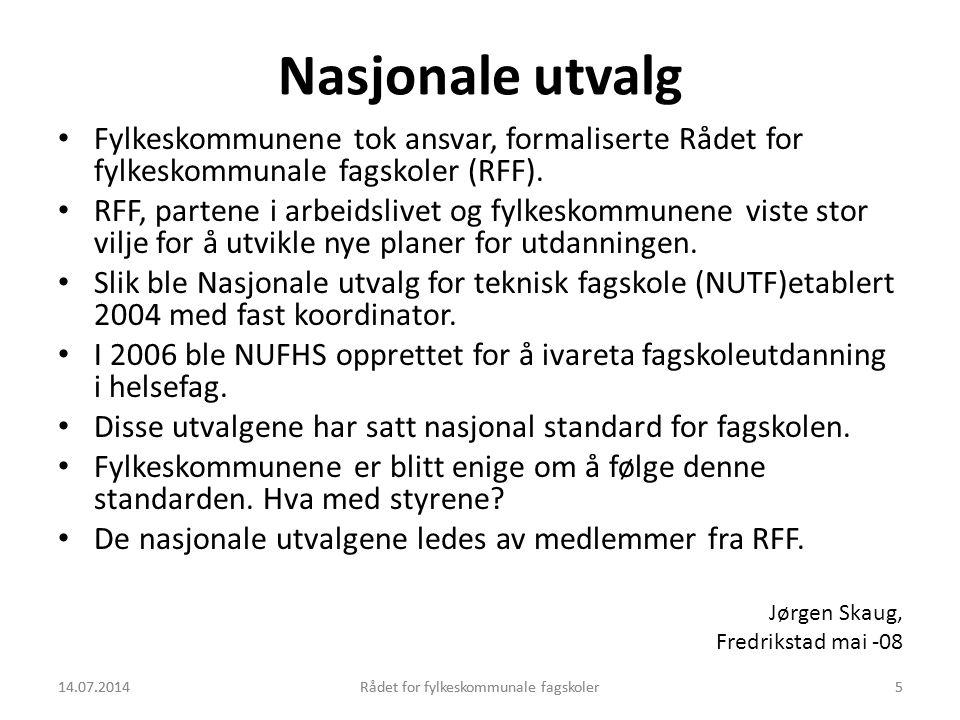 Nasjonale utvalg Fylkeskommunene tok ansvar, formaliserte Rådet for fylkeskommunale fagskoler (RFF).