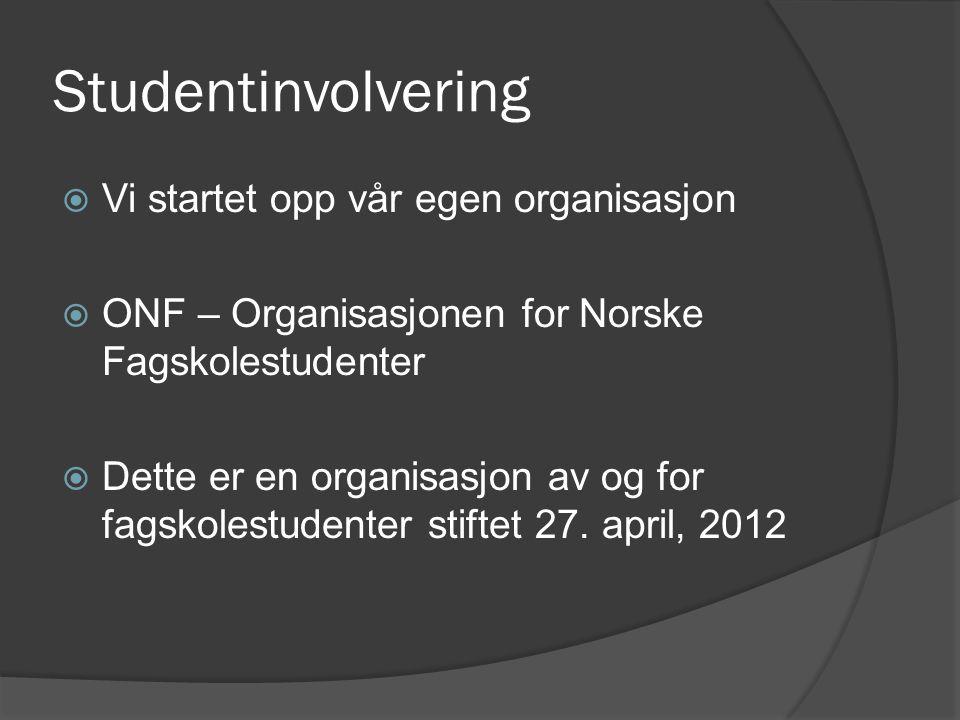 Studentinvolvering Vi startet opp vår egen organisasjon