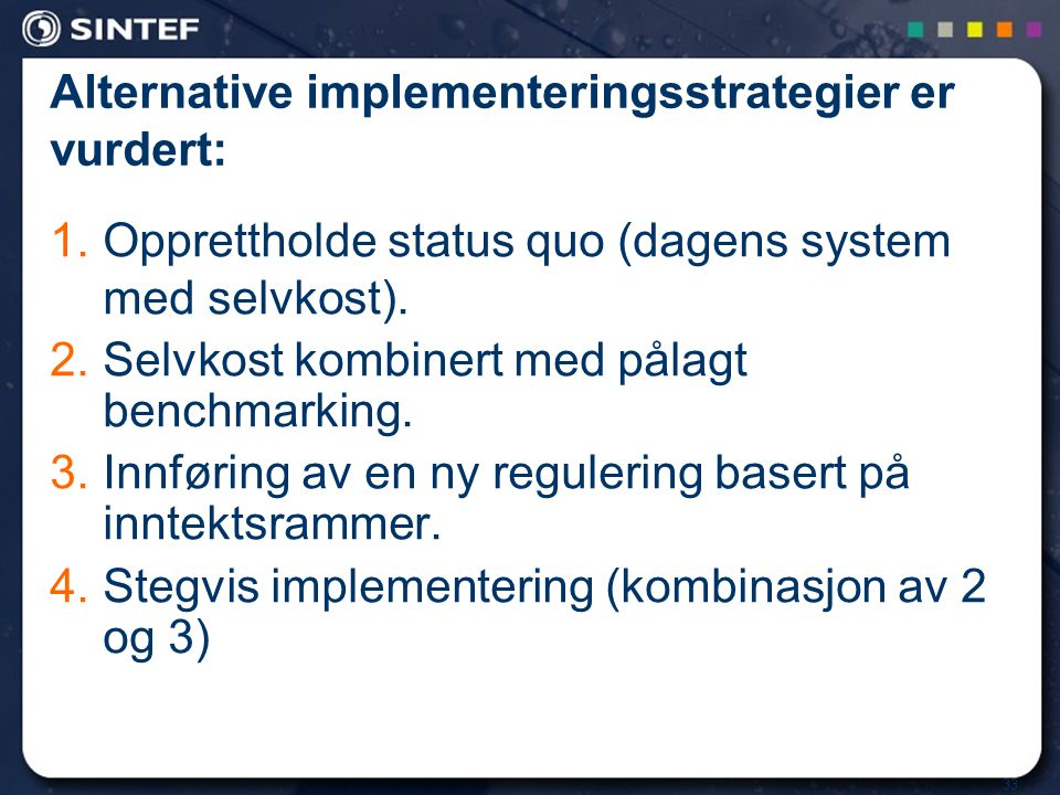 Alternative implementeringsstrategier er vurdert: