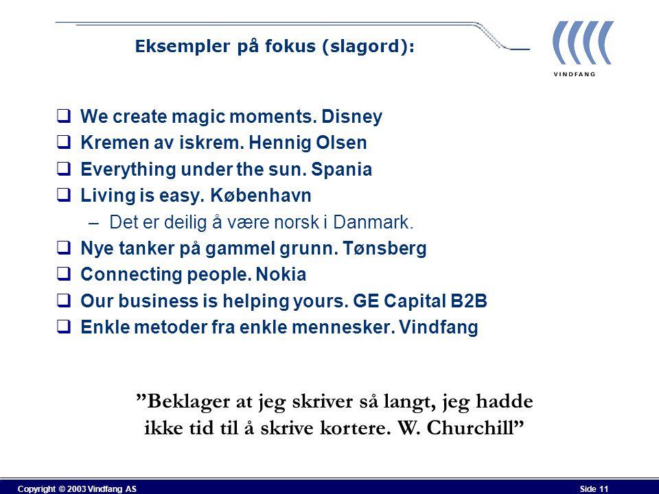 Eksempler på fokus (slagord):