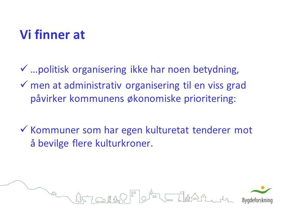 Vi finner at …politisk organisering ikke har noen betydning,