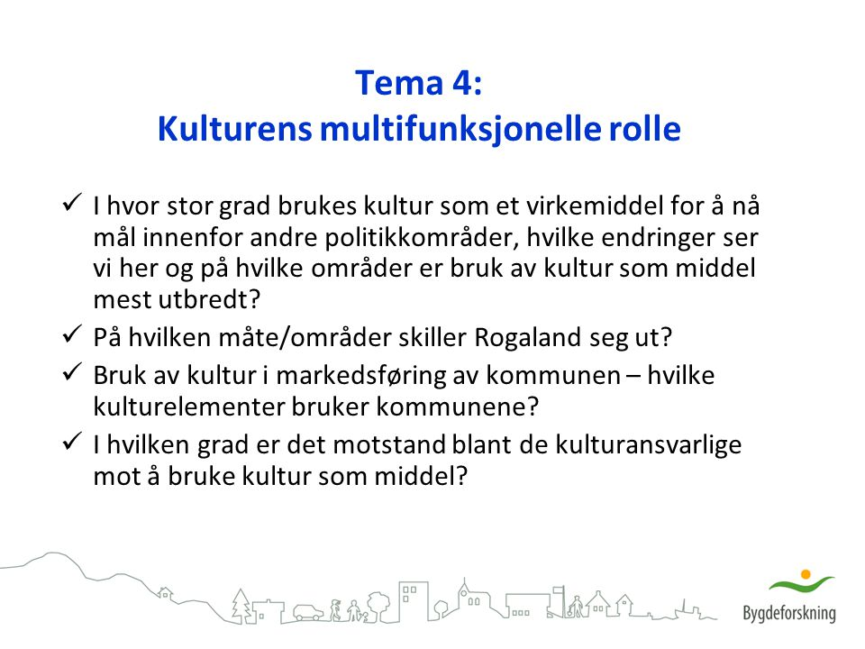 Tema 4: Kulturens multifunksjonelle rolle