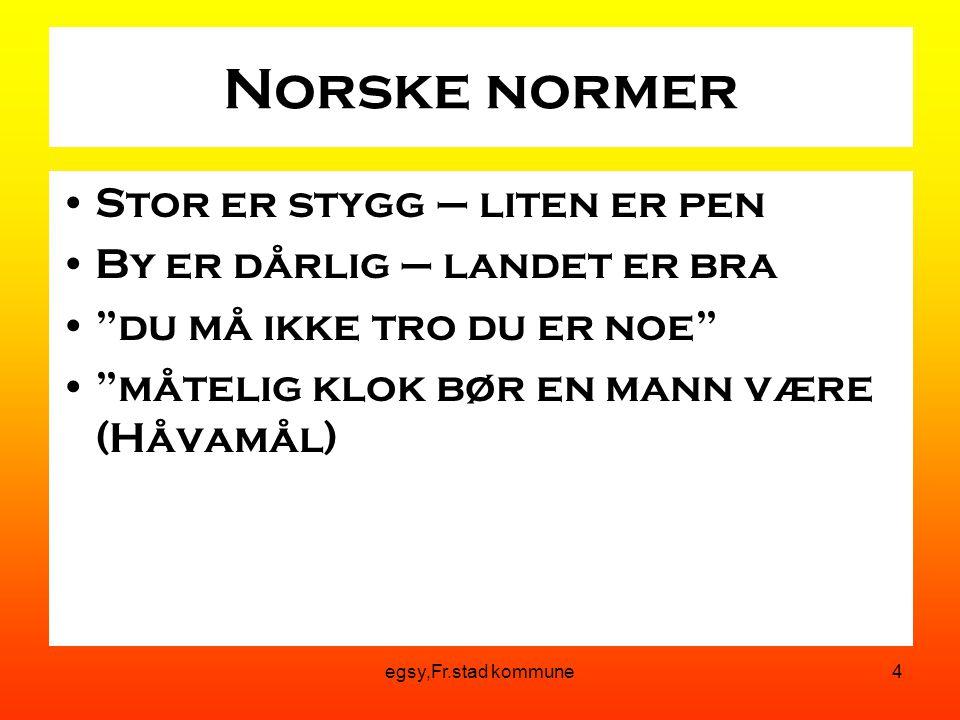 Norske normer Stor er stygg – liten er pen