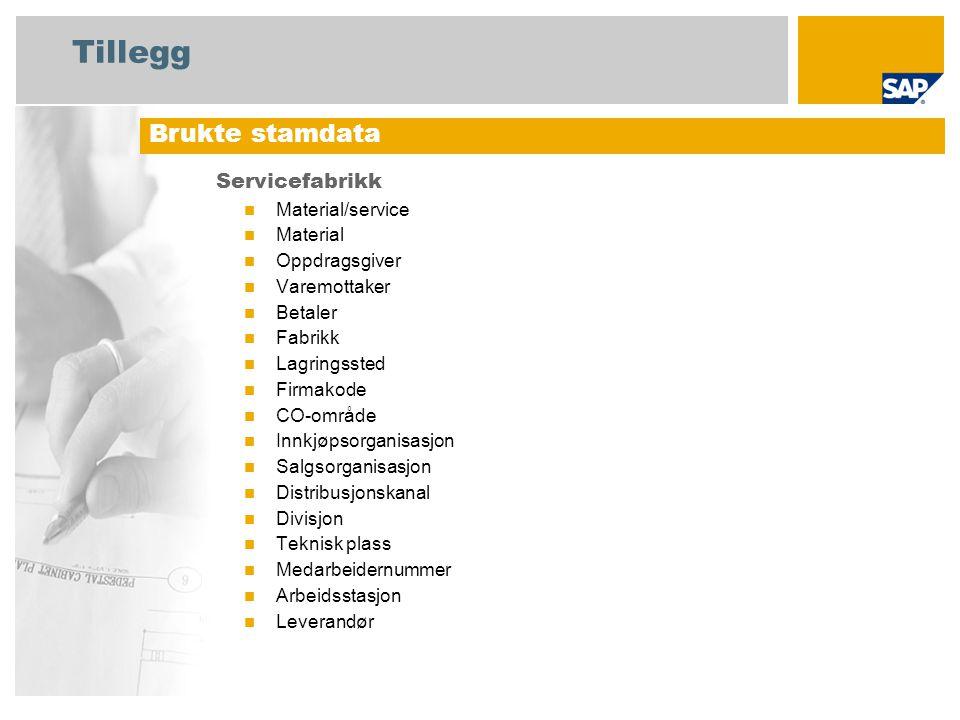 Tillegg Brukte stamdata Servicefabrikk Material/service Material