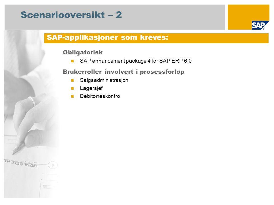 Scenariooversikt – 2 SAP-applikasjoner som kreves: Obligatorisk