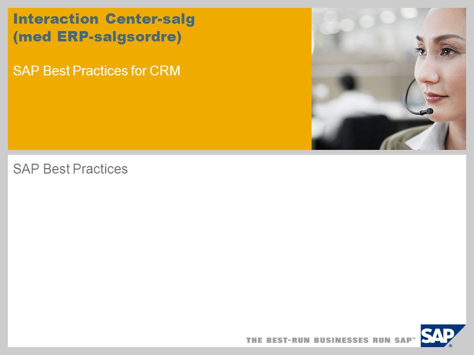 Interaction Center-salg (med ERP-salgsordre) SAP Best Practices for CRM