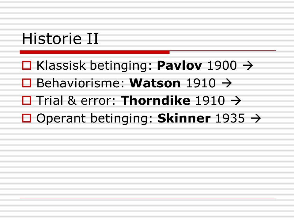 Historie II Klassisk betinging: Pavlov 1900 