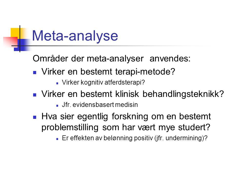 Meta-analyse Områder der meta-analyser anvendes: