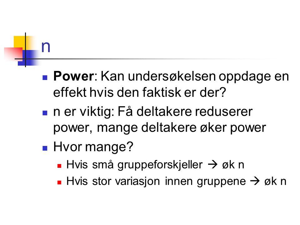 n Power: Kan undersøkelsen oppdage en effekt hvis den faktisk er der