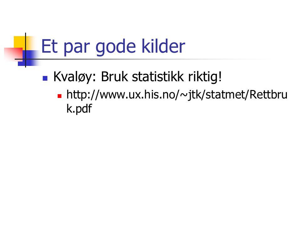 Et par gode kilder Kvaløy: Bruk statistikk riktig!