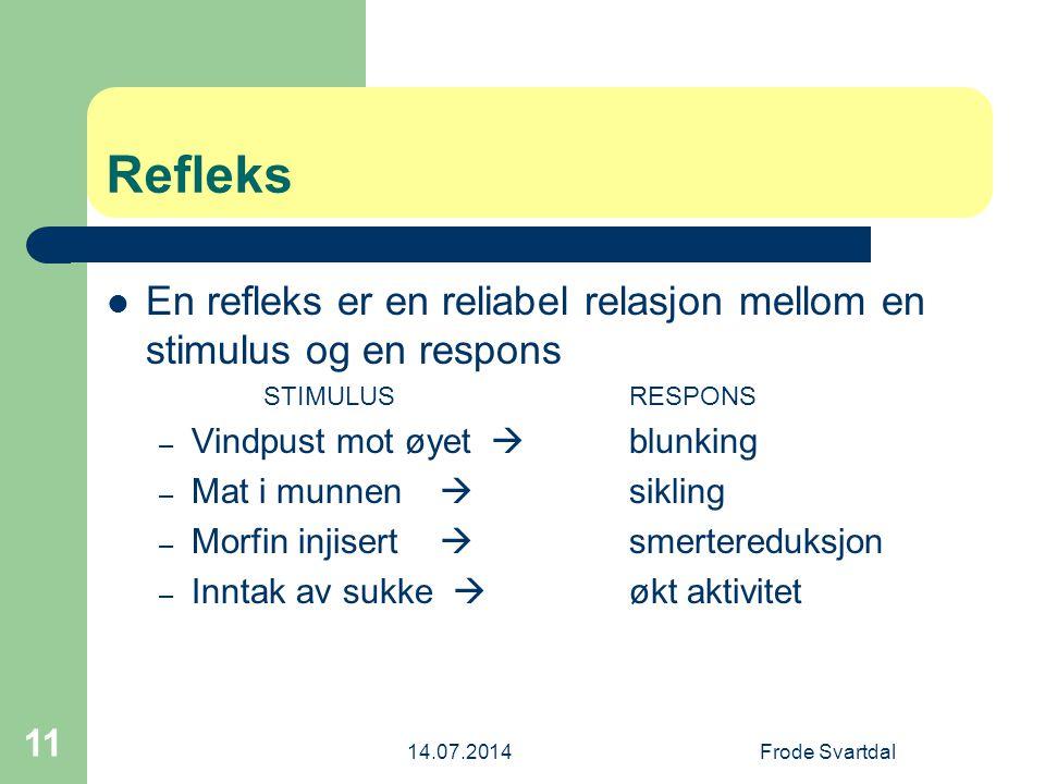 Refleks En refleks er en reliabel relasjon mellom en stimulus og en respons. STIMULUS RESPONS. Vindpust mot øyet  blunking.