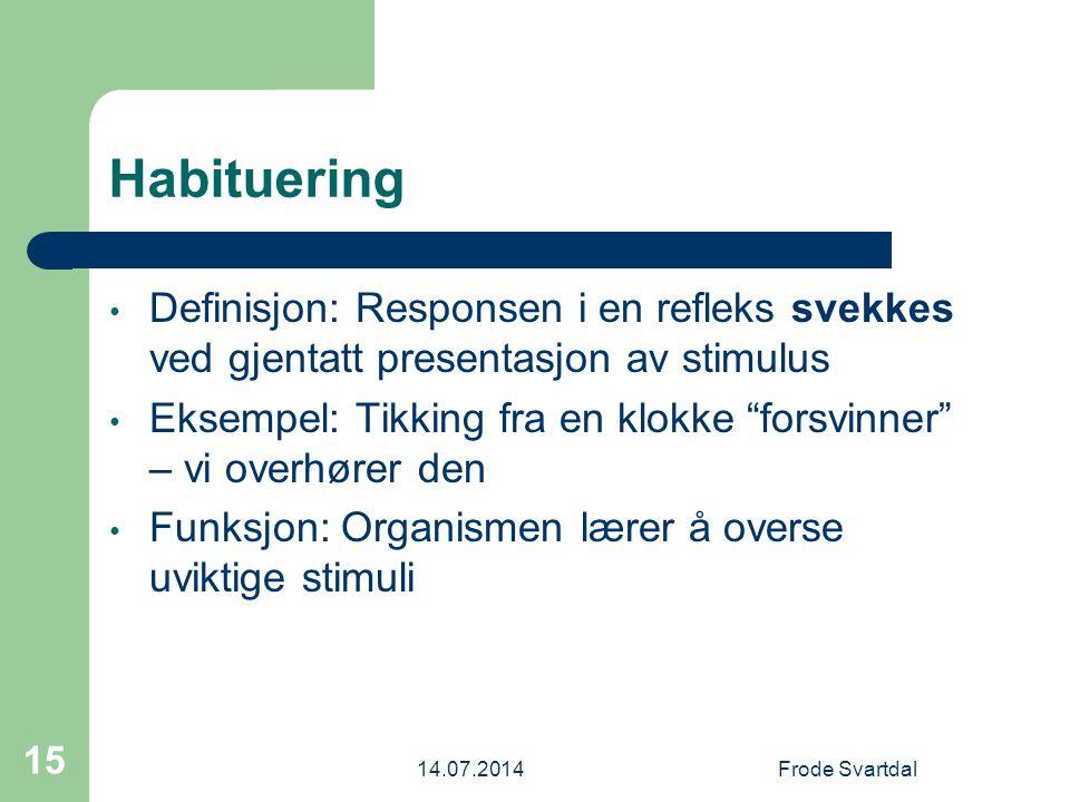 Habituering Definisjon: Responsen i en refleks svekkes ved gjentatt presentasjon av stimulus.
