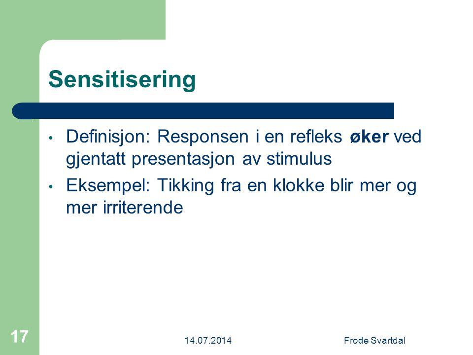 Sensitisering Definisjon: Responsen i en refleks øker ved gjentatt presentasjon av stimulus.