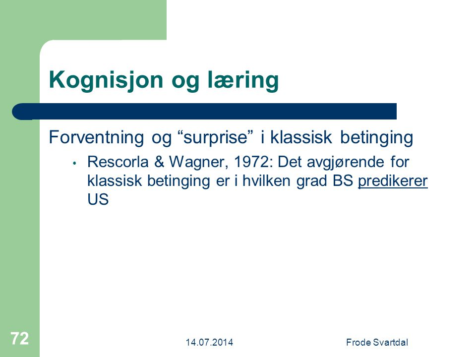 Kognisjon og læring Forventning og surprise i klassisk betinging