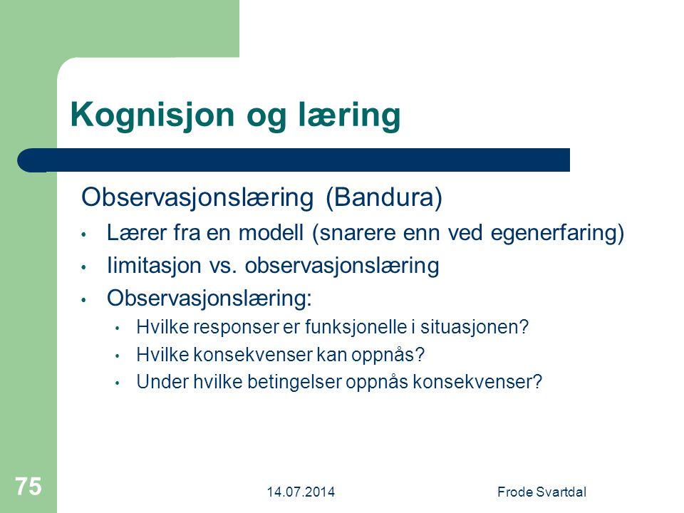 Kognisjon og læring Observasjonslæring (Bandura)