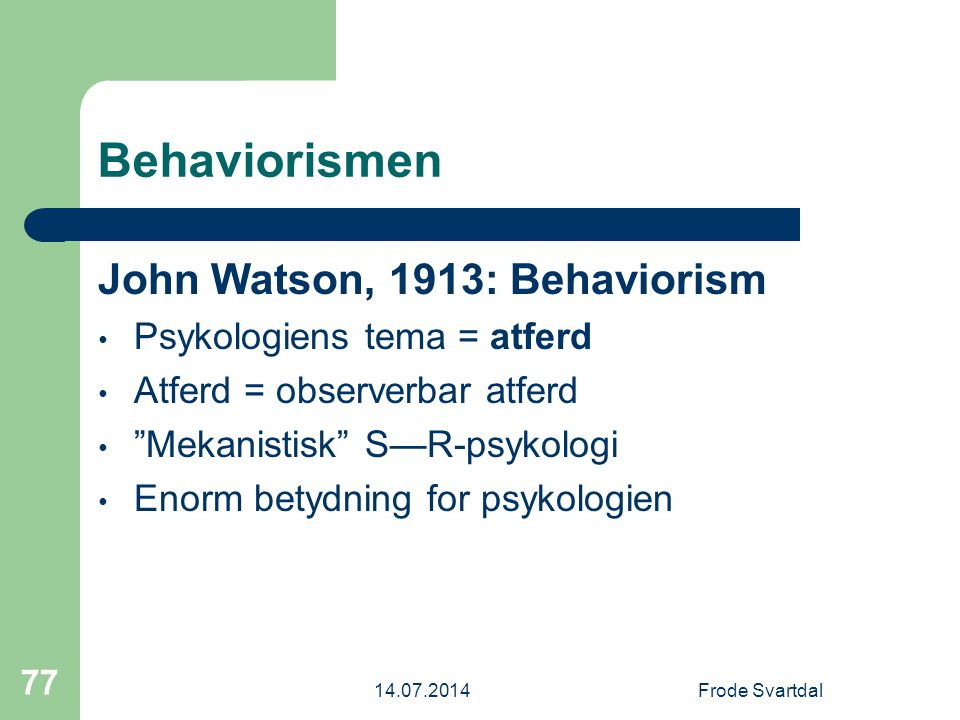 Behaviorismen John Watson, 1913: Behaviorism