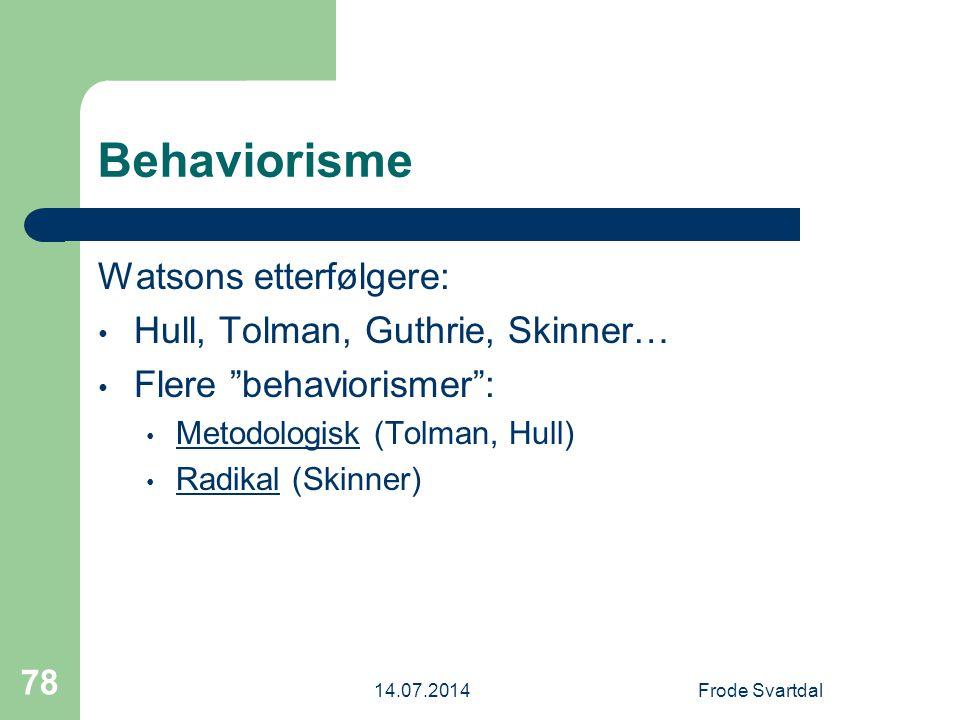 Behaviorisme Watsons etterfølgere: Hull, Tolman, Guthrie, Skinner…