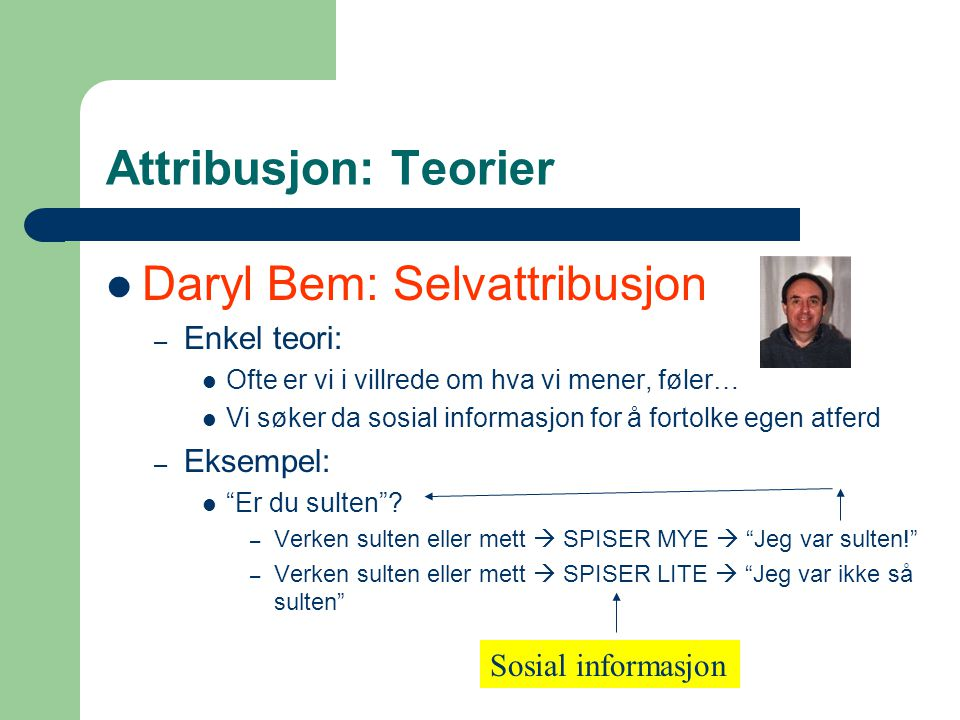 Daryl Bem: Selvattribusjon