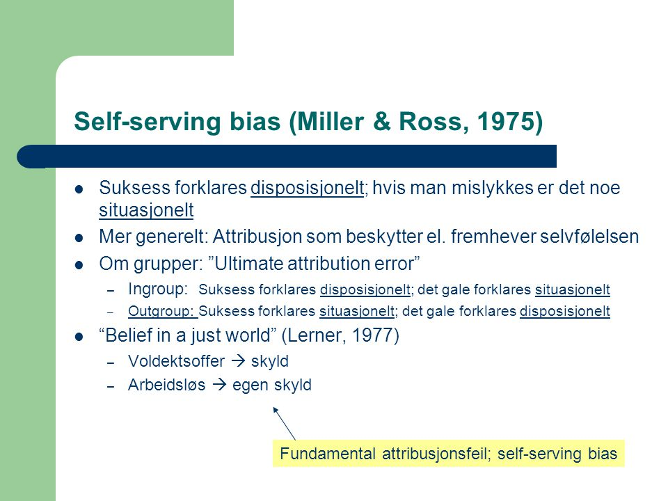 Self-serving bias (Miller & Ross, 1975)