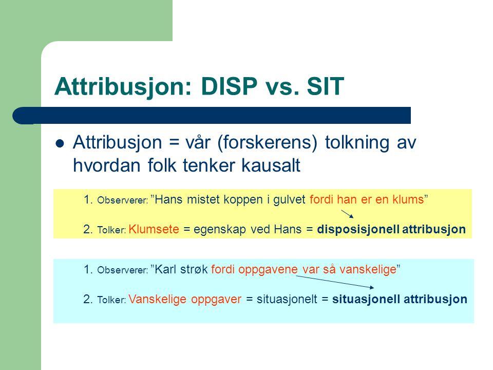 Attribusjon: DISP vs. SIT