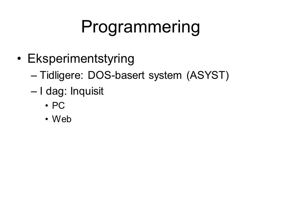 Programmering Eksperimentstyring Tidligere: DOS-basert system (ASYST)