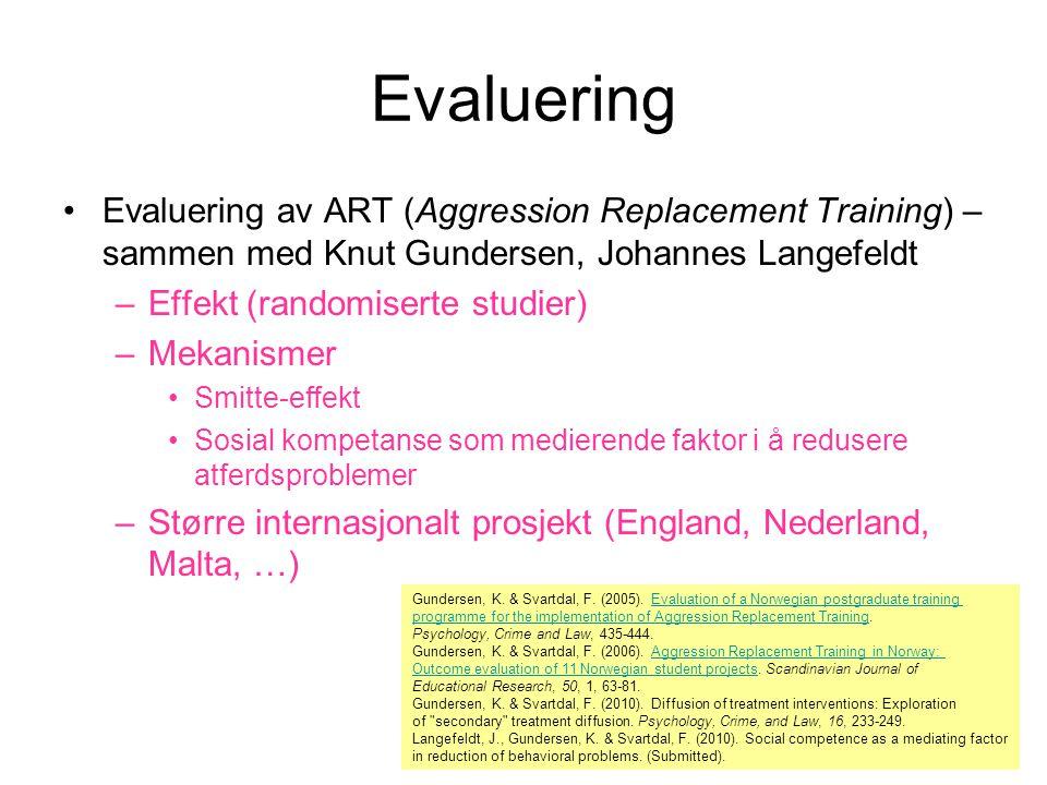 Evaluering Evaluering av ART (Aggression Replacement Training) – sammen med Knut Gundersen, Johannes Langefeldt.
