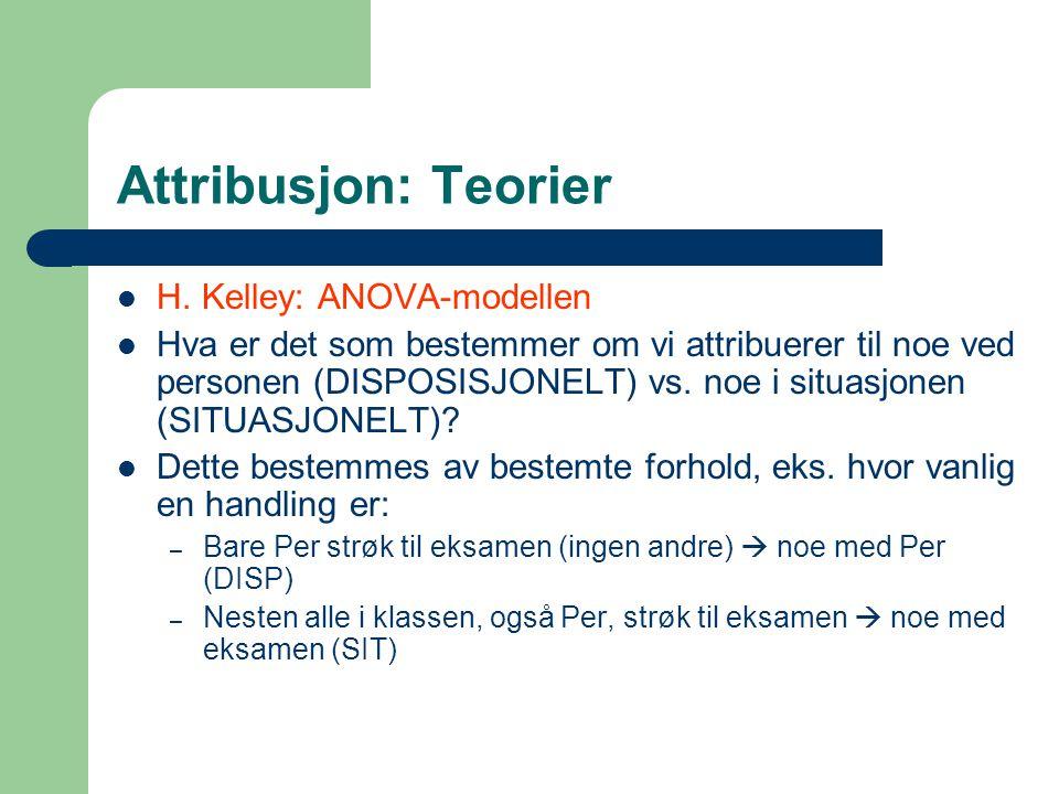 Attribusjon: Teorier H. Kelley: ANOVA-modellen