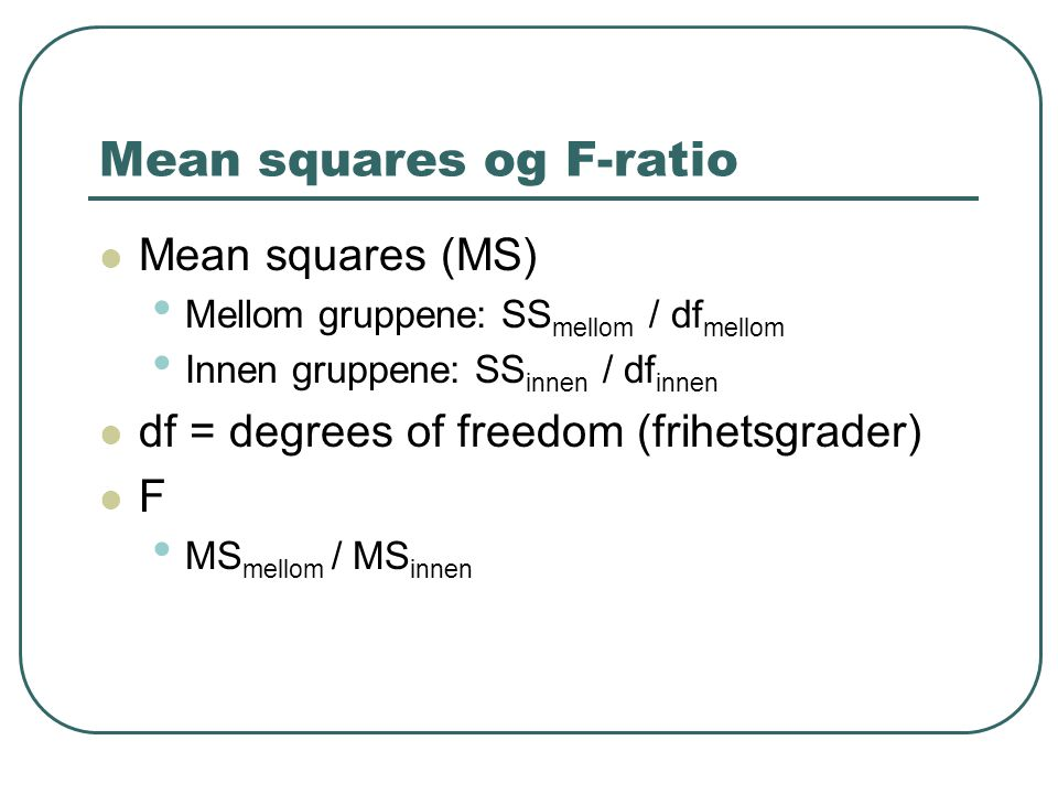 Mean squares og F-ratio