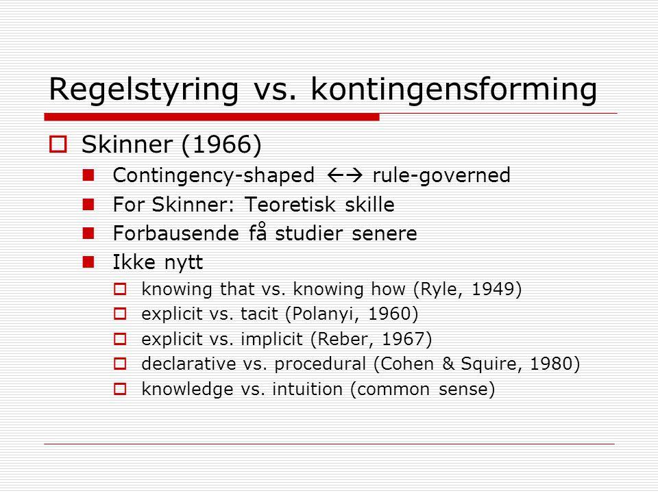 Regelstyring vs. kontingensforming