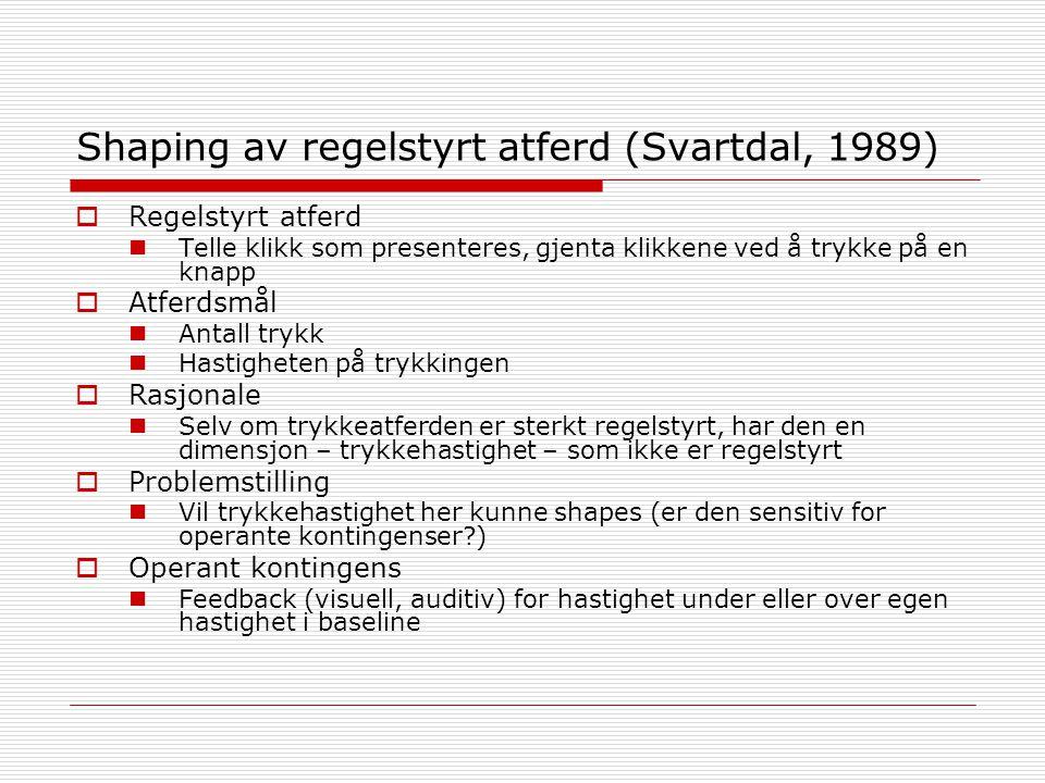 Shaping av regelstyrt atferd (Svartdal, 1989)